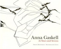 Anna Gaskell - at Sixes and Sevens