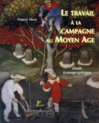 Le travail à la campagne au Moyen Age : étude iconographique