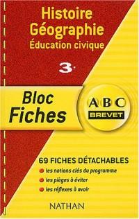 ABC Brevet - Bloc Fiches : Histoire-Géographie - Éducation civique, 3e