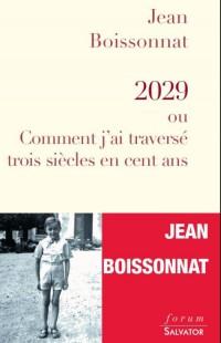 2029, Ou Comment J'Ai Traverse Trois Siecles en Cent Ans Deuxième Edition