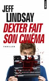 Dexter fait son cinéma [Poche]