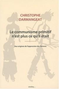 Le communisme primitif n'est plus ce qu'il était - Aux origines de l'oppression des femmes