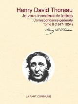 Je vous inonderai de lettres -Correspondance générale tome ii (1847-1854)