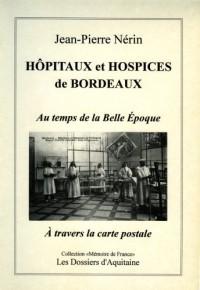 Hôpitaux et hospices de Bordeaux au temps de la belle époque: à travers la carte postale