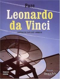 Beaux Arts Magazine, N° hors- série : Parc Leonardo da Vinci : Château du clos Lucé-Amboise, bilingue Français-Anglais