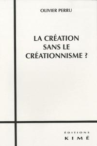 Création sans le créationnisme ?