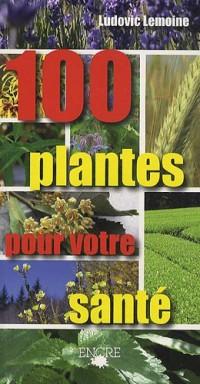 100 plantes pour votre santé