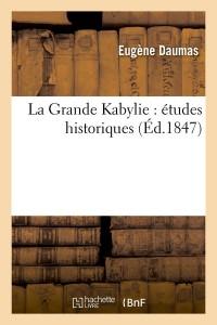 La Grande Kabylie ed 1847