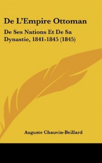 de L'Empire Ottoman: de Ses Nations Et de Sa Dynastie, 1841-1845 (1845)