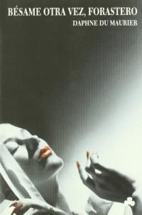 Besame otra vez, forastero / Kiss me again, stranger