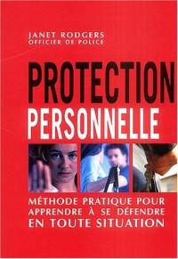 Protection personnelle : Méthode pratique pour apprendre à se défendre en toute situation