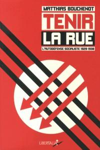 Tenir la Rue - l'Autodefense Socialiste