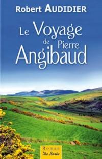 Voyage de Pierre Angibaud (le)