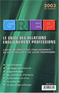 Le Guide des Relations Enseignement Professions 2003. 23ème édition