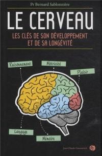 Le Cerveau - les clés de son développement et de sa longévité