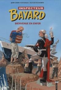 Les enquêtes de l'inspecteur Bayard, Tome 16 : Bienvenue en enfer