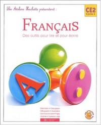 Les ateliers Hachette présentent : Français, CE2 - Des outils pour lire et ecrire (Manuel)