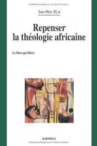 Repenser la théologie africaine