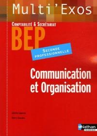 Communication et Organisation 2e Professionnelle BEP Comptabilité et Secrétariat