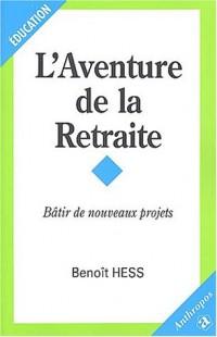 L'Aventure de la retraite : Bâtir de nouveaux projets