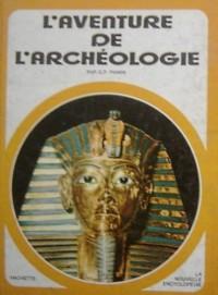 L'Aventure de l'archéologie (La Nouvelle encyclopédie)
