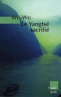 Le Yangsté sacrifié : Voyage au barrage des Trois-Gorges