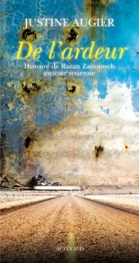 De l'ardeur : Histoire de Razan Zaitouneh, avocate syrienne