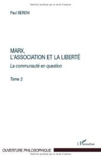 Marx, l'association et la liberté : La communauté en question, tome 2
