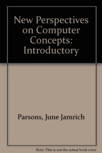 New Perspectives on Computer Concepts: Introductory
