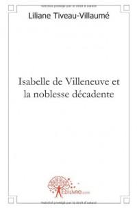 Isabelle de Villeneuve et la noblesse décadente