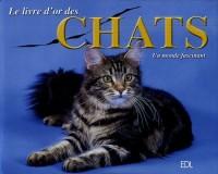 Le livre d'or des chats : Un monde fascinant