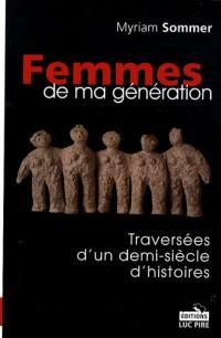 Femmes de ma génération : Traversées d'un demi-siècle d'histoires
