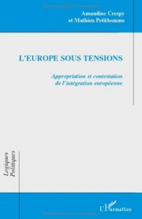L'Europe sous tensions : Appropriation et contestation de l'intégration européenne