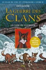 La guerre des Clans illustrée, Cycle IV - tome 2 : Le Clan du Ciel et l'étranger, Le code du guerrier [Poche]