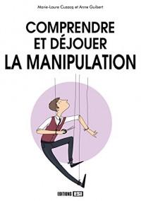 Comprendre et déjouer la manipulation