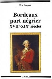 Bordeaux : Port négrier - XVIIe-XIXe siècles