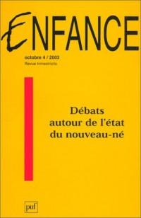 Enfance 2003, numéro 4 : Débats autour de l'état du nouveau-né