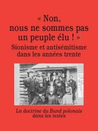 Non, nous ne sommes pas un peuple élu ! : Sionisme et antisémitisme dans les années trente