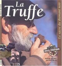 La truffe : Le sacre du diamant noir