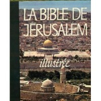 Bible la bible de jerusalem : la sainte bible