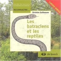 Les batraciens et les reptiles