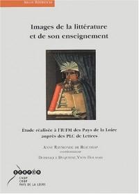 Images de la littérature et de son enseignement : Etude réalisée à l'IUFM des Pays de la Loire auprès des PLC de Lettres