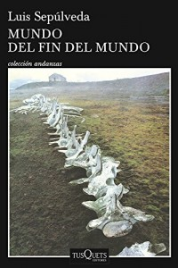 Mundo del fin del mundo/ The World at the End of the World