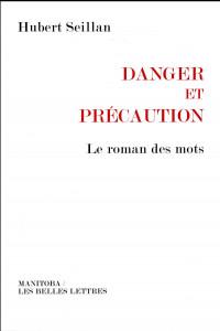 Danger et précaution: Le roman des mots