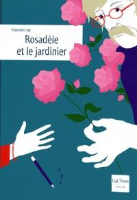 Rosadelle et le jardinier