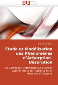 Étude et Modélisation des Phénomènes d'Adsorption-Désorption: de Composés Organiques sur Charbon actif en Grain en l'Absence et en Présence d'Ultrasons