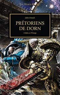 The Horus Heresy, Tome 39 : Prétoriens de Dorn : De l'alpha à l'oméga