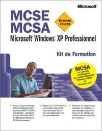 Kit de Formation MCSE MCSA Microsoft Windows XP professionnel