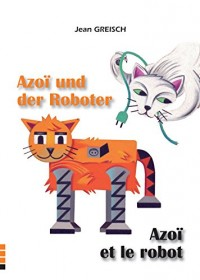 Azoi et le Robot / Azoi Und Der Roboter