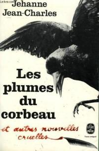 Les plumes du corbeau et autres nouvelles cruelles